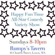 Happy Fun Time All-Star Comedy Variety Show @ Rumpy's Tavern @ The Village Inn | Lenox | Massachusetts | United States