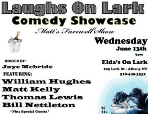 Laughs on Lark monthly showcase & farewell to Matt Kelly! With Thomas Attila Lewis, William Hughes, Bill Nettleton & MORE hosted by Jaye McBride @ Elda's on Lark | Albany | New York | United States